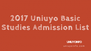 2017 uniuyo basic studies admission list